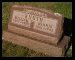 William Knuth Was Born in 1877 and Died in 1955 Minnie Wilhelmina Albertina Ban Knuth ws born in 1881 and Died in 1942 the Knuth headstone